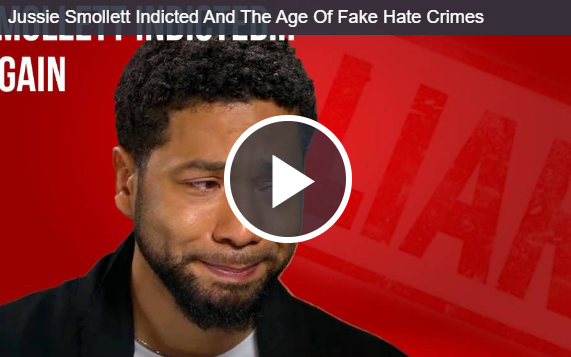 Jussie Smollett Indicted And The Age Of Fake Hate Crimes