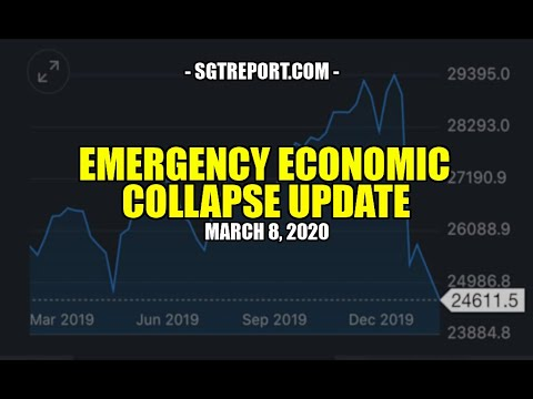 Emergency Economic Collapse Update: March 8, 2020