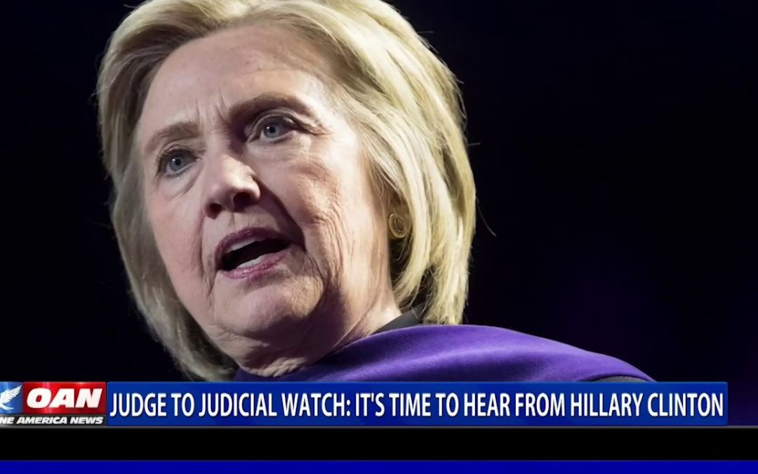 Judge to Judicial Watch: It's time to hear from Hillary Clinton